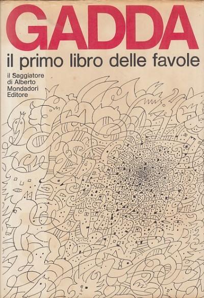 Il primo libro delle favole - Gadda Carlo Emilio