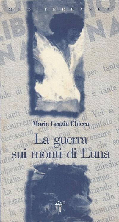 La guerra sui monti della luna - Chicca Maria Grazia