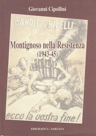 Montignoso nella resistenza 1943-1945 - Cipollini Giovanni