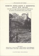 Eserciti popolazioni e resistenze sulle Alpi Apuane. Atti del Convegno Internazionale di Studi Storici sul Settore Occidentale della Linea Gotica