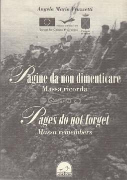 Pagine da non dimenticare. Massa ricorda - Pages do not forget. Massa Remembers