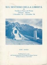 Sul sentiero della libert? da Tecchia al Passo del Pitone (Antona - Massa) 2 Dicembre '44 - 2 Dicembre '88