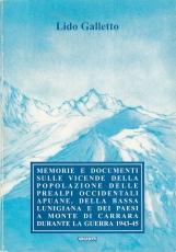 Memorie e documenti sulle vicende della popolazione delle prealpi occidentali apuane, della bassa lunigiana e dei paede a monte di Carrara durante la guerra 1943-45