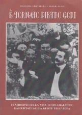 ? tornato Pietro Gori. Frammenti della vita di un anarchico raccontati dalla gente dell'Elba