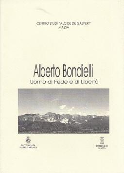 Alberto Bondnelli Uomo di fede e di Libert?