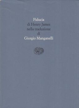 Fiducia. Nella traduzione di Giorgio Manganelli