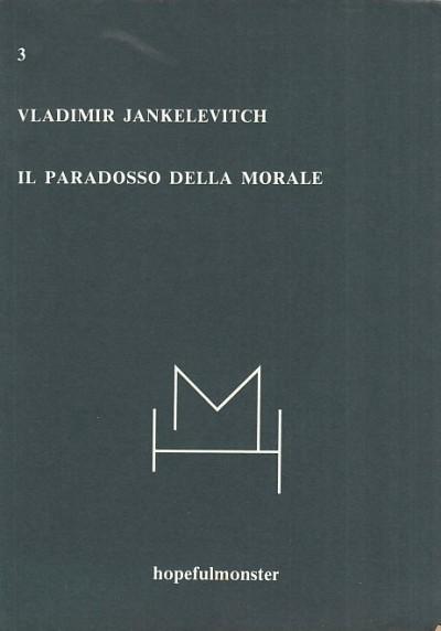 Il paradosso della morale - Jankelevitch Vladimir