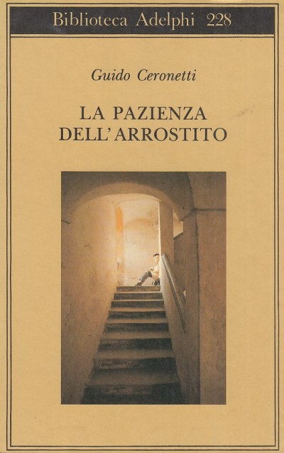 La pazienza dell'arrostito - Ceronetti Guido