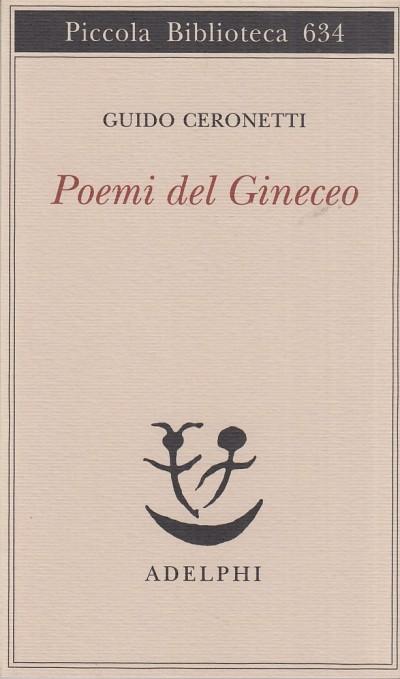 Poemi del gineceo - Ceronetti Guido