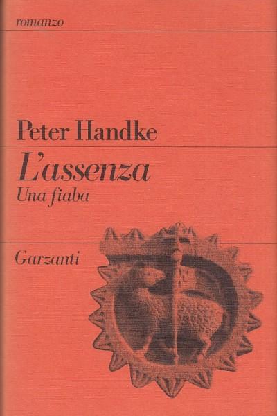 L'assenza. una fiaba - Handke Peter