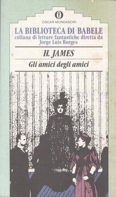 Gli amici degli amici - James Henry