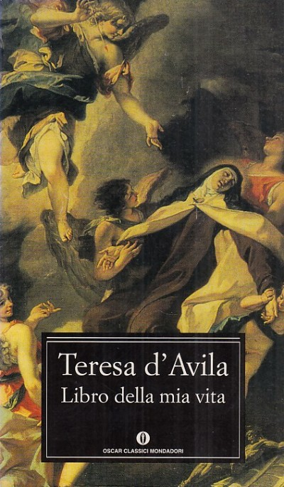Libro della mia vita - Teresa D'avila