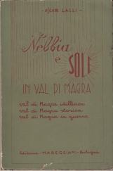 Nebbia e sole in Val di Magra. Val di Magra idilliaca, Val di Magra storica, Val di Magra in guerra