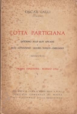 Lotta partigiana introno alle Alpi Apuane sull'Appennino Liguro Toscano Emiliano