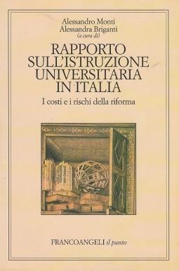 Rapporto sull'istruzione universitaria in Italia. Costi e rischi della riforma