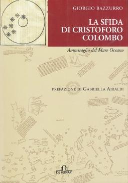 La sfida di Cristoforo Colombo. Ammiraglio del Mare Oceano