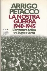 La nostra guerra 1940-1945. L'avventura bellica tra bugie e verit?