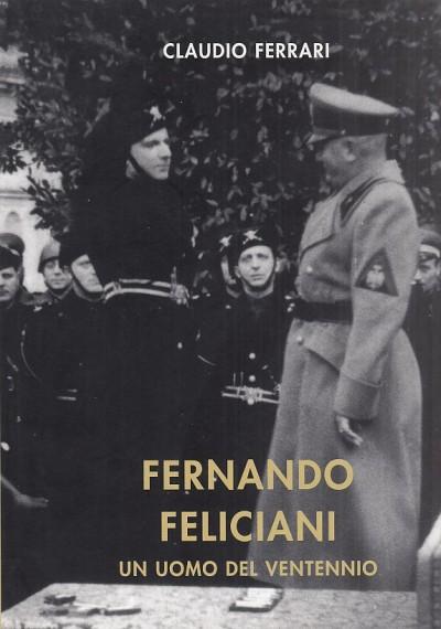 Fernando feliciani un uomo del ventennio - Ferrari Claudio