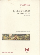 Il crepuscolo di Bisanzio. I tempi di Giovanni VIII Paleologo (1392-1448)