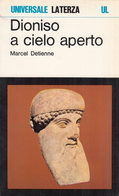 Dioniso a cielo aperto - Detienne Marcel