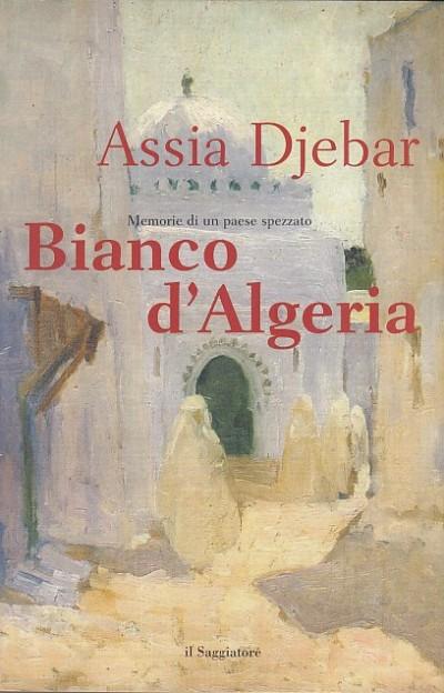 Bianco d'algeria - Djebar Assia