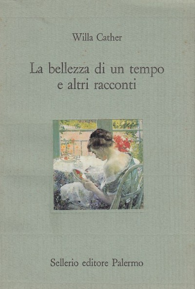 La bellezza di un tempo e altri racconti - Cather Willa