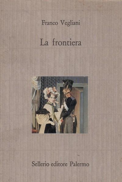 La frontiera - Vegliani Franco