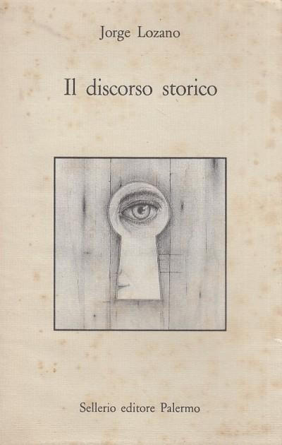 Il discorso storico - Lozano Jorge