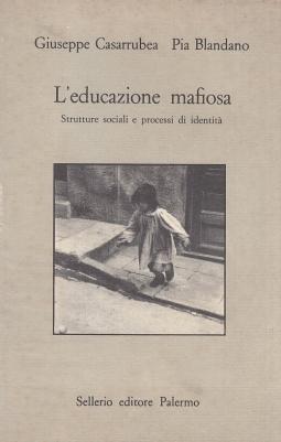 L'educazione mafiosa. Strutture sociali e processi di identit?