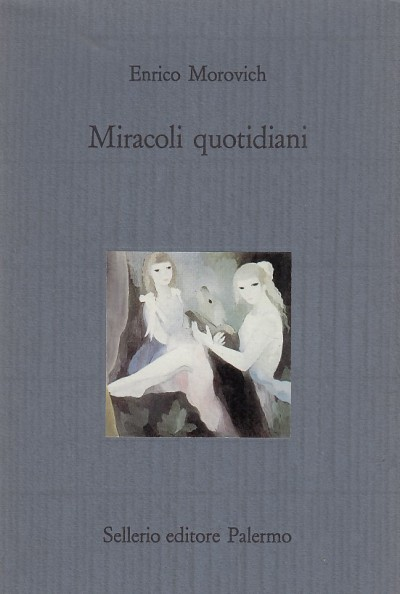 Miracoli quotidiani - Morovich Enrico