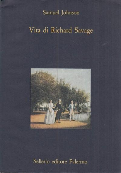Vita di richard savage - Johnson Samuel