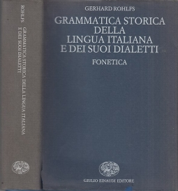 Grammatica storica della lingua italiana e dei suoi dialetti. Fonetica