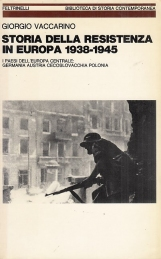 Storia della resistenza in europa 1938-1945. I paesi dell'europa centrale: Germania Austria Cecoslovacchia Polonia