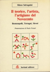 Il teorico, l'artista l'artigiano del Novecento. Bontempelli, Terragni, Sironi