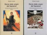 Storia delle origini del fascismo. L'Italia dalla grande guerra alla marcia su Roma. Voll. I-II.