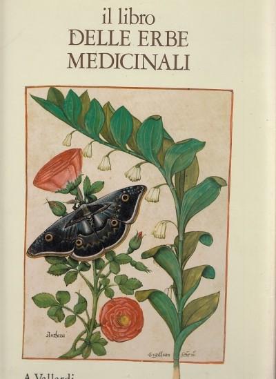 Il libro delle erbe medicinali. dal manoscritto francese 12322 della bibliotheque nationale de paris - Platearius