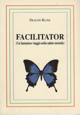 Facilitator (Un fantasioso viaggio nella salute mentale)