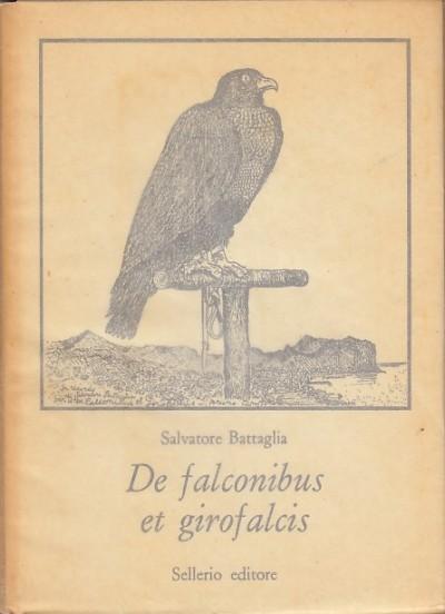 De falconibus et girofalcis - Battaglia Salvatore