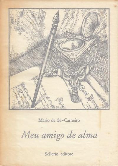 Meu amigo de alma - Mario De Sa-carneiro