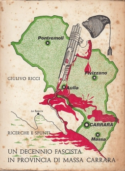 Un decennio fascista in provincia di Massa Carrara. Ricerche e spunti