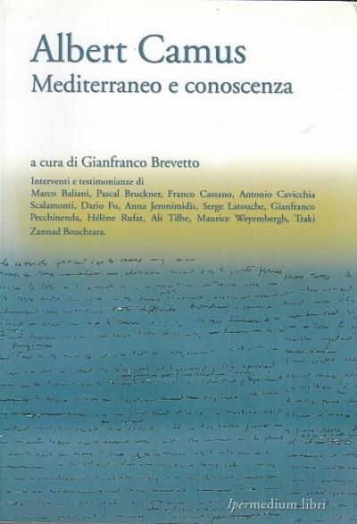 Albert camus. mediterraneo e conoscenza - Brevetto Gianfranco (a Cura Di)