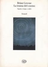 La trama del cosmo. Spazio, tempo, realt?