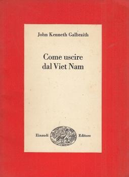 Come uscire dal Viet Nam. Una soluzione realistica del pi? grave problema del nostro tempo