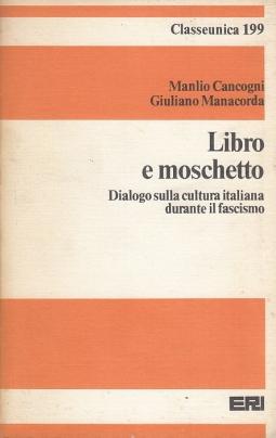 Libro e Moschetto. Dialogo sulla cultura italiana durante il fascismo