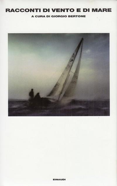 Racconti di vento e di mare - Bertone Giorgio (a Cura Di)