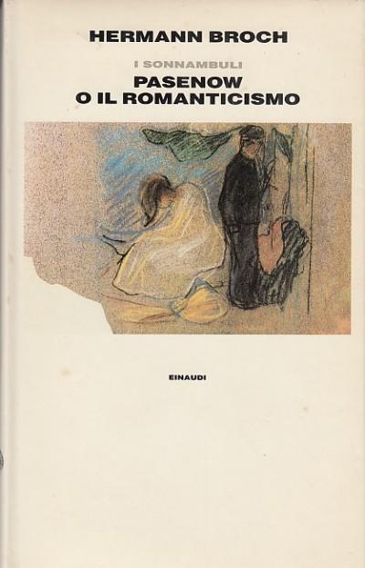 I sonnambuli. 1888 pasenow o il romanticismo - Broch Hermann