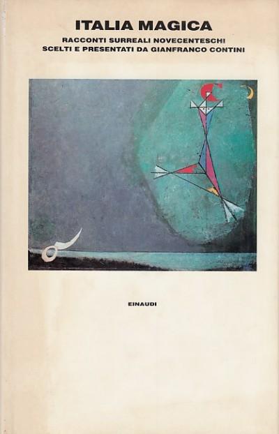 Italia magina. racconti surrealisti novecenteschi - Contini Gianfranco (a Cura Di)