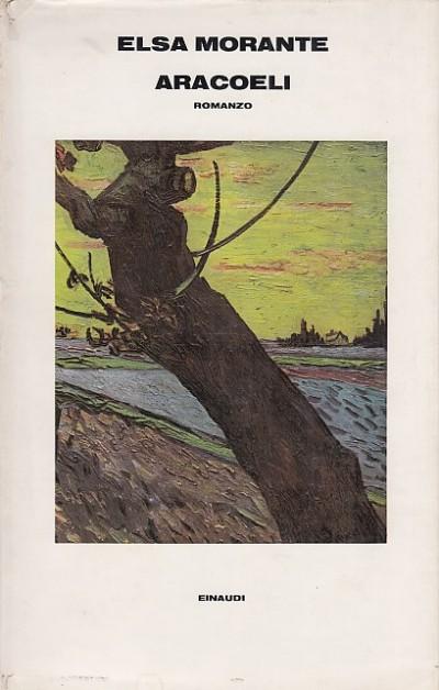 Aracoeli. romanzo - Morante Elsa