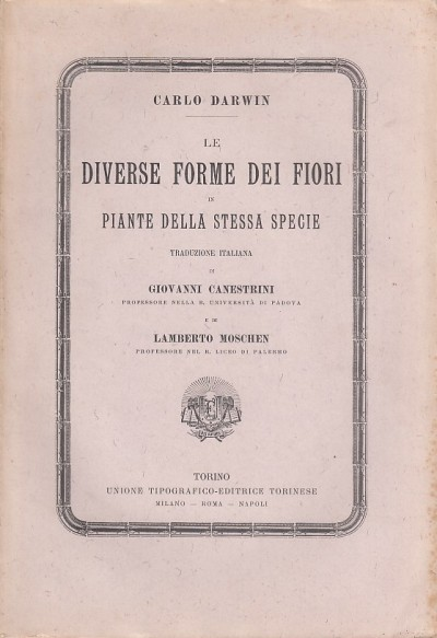 Le diverse forme dei fiori in piante della stessa specie traduzione italiana di giovanni canestrini e di lamberto moschen - Darwin Carlo