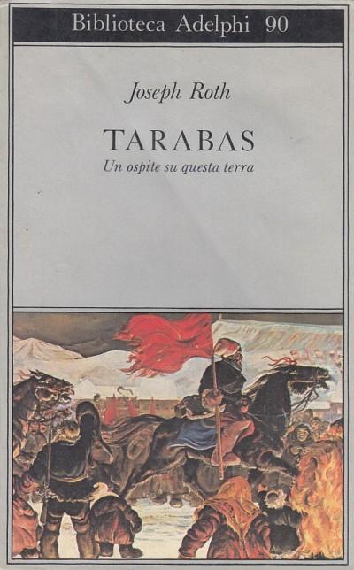 Tarabas. un ospite su questa terra - Roth Joseph